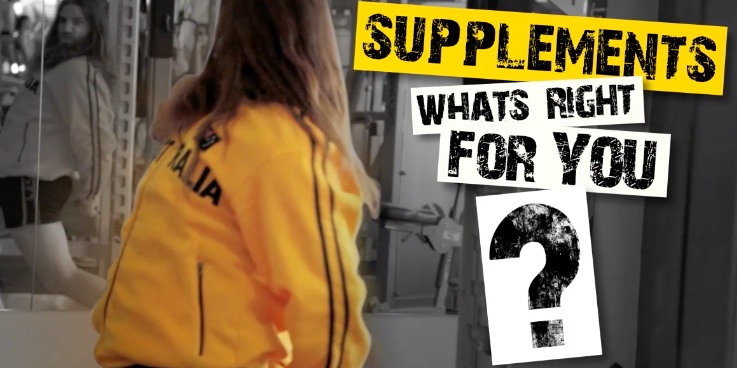 Supplements - know whats right for you